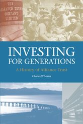 Investing for GenerationsA History of the Alliance Trust
