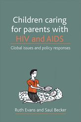 Children caring for parents with HIV and AIDSGlobal issues and policy responses
