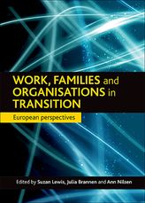 Work, families and organisations in transitionEuropean perspectives$