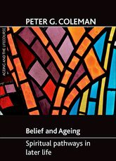 Belief and ageingSpiritual pathways in later life