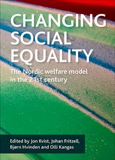 Changing Social EqualityThe Nordic Welfare Model in the 21st Century