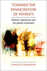 Towards the emancipation of patientsPatients' experiences and the patient movement$