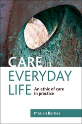 Care in everyday lifeAn ethic of care in practice
