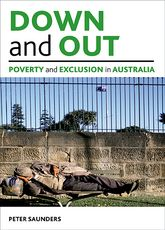 Down and outPoverty and exclusion in Australia$