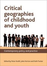 Critical Geographies of Childhood and Youth: Contemporary Policy and Practice