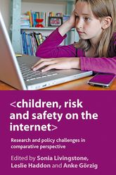 Children, risk and safety on the internetResearch and policy challenges in comparative perspective