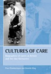 Cultures of careBiographies of carers in Britain and the two Germanies$