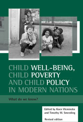 Child well-being, child poverty and child policy in modern nations (Revised 2nd Edition)What do we know?$