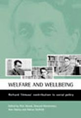 Welfare and wellbeingRichard Titmuss's contribution to social policy$