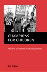 Champions for childrenThe lives of modern child care pioneers