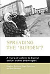 Spreading the 'burden'?A review of policies to disperse asylum seekers and refugees$