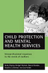 Child protection and mental health servicesInterprofessional responses to the needs of mothers