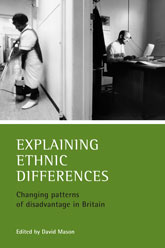 Explaining ethnic differences: Changing patterns of disadvantage in Britain