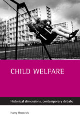Child welfareHistorical dimensions, contemporary debate$
