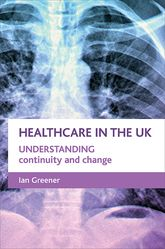 Healthcare in the UKUnderstanding continuity and change