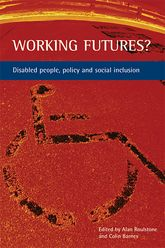 Working futures?Disabled people, policy and social inclusion$