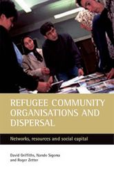 Refugee community organisations and dispersalNetworks, resources and social capital$