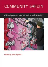 Community safetyCritical perspectives on policy and practice