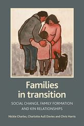 Families in transitionSocial change, family formation and kin relationships$