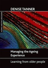 Managing the ageing experienceLearning from older people$