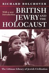 British Jewry and the Holocaust: With a New Introduction: With a New Introduction