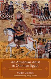 An Armenian Artist in Ottoman Cairo: Yuhanna al-Armani and His Coptic Icons