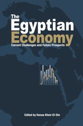 The Egyptian EconomyCurrent Challenges and Future Prospects