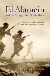 El Alamein and the Struggle for North AfricaInternational Perspectives from the Twenty-first Century