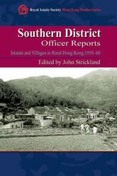 Southern District Officer Reports: Islands and Villages in Rural Hong Kong, 1910-60