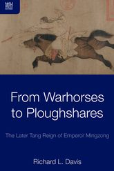From Warhorses to Ploughshares: The Later Tang Reign of Emperor Mingzong